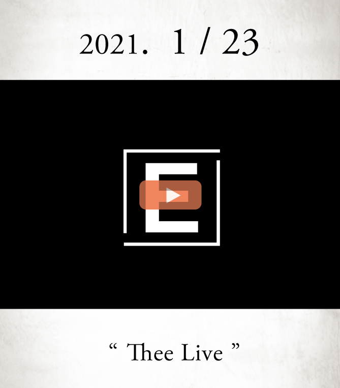 画像1: 「『 E 』スタート / 新コーナー始めます」 Thee LIVE _ 2021.1/23 _ Open at 20:00 (1)